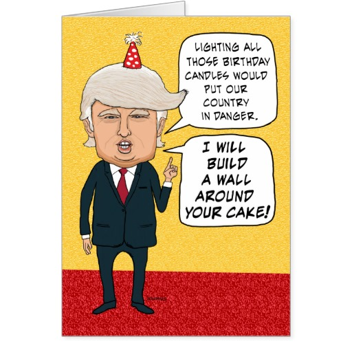 Funny Birthday Donald Trump Builds A Cake Wall Card Is The Antichrist